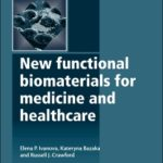 New Functional Biomaterials for Medicine and Healthcare, 2013
