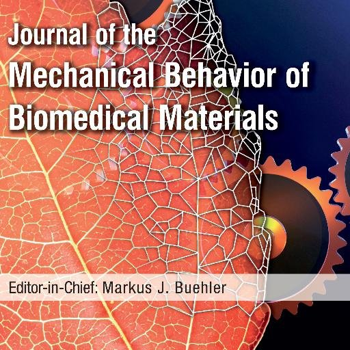 Journal of the Mechanical Behavior of Biomedical Materials
